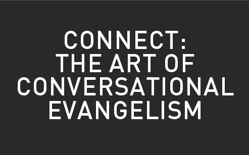 Connect: The Art of Conversational Evangelism