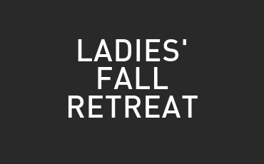 Ladies' Fall Retreat