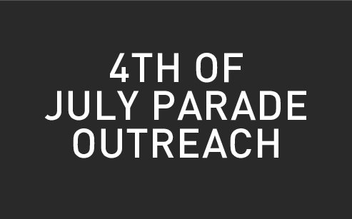 4th of July Parade Outreach