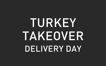 Turkey Takeover Delivery Day