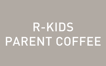 R-Kids Parent Coffee